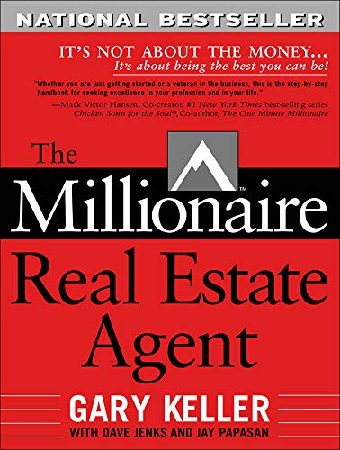 9780071444040: The Millionaire Real Estate Agent: It's Not About the Money It's About Being the Best You Can Be