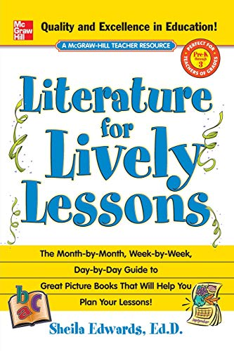 9780071444101: Literature for Lively Lessons: The Month-by-Month, Week-by- Week, Day-by-Day Guide to Great Picture Books That Will Help You Plan Your Lessons