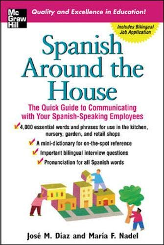 Spanish Around the House: The Quick Guide: Díaz,José, Nadel,María