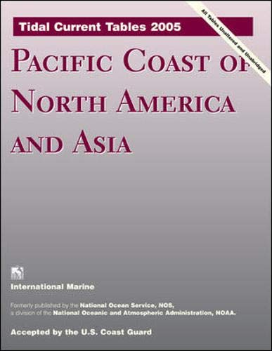 9780071444583: Tidal Current Tables 2005 (Tidal Current Tables Pacific Coast of North America and Asia)
