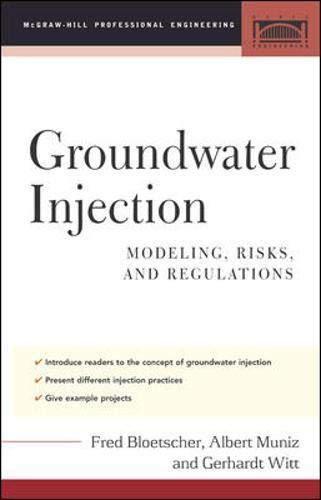 9780071444668: Groundwater Injection: Modeling, Risks, and Regulations (McGraw-Hill Professional Engineering)