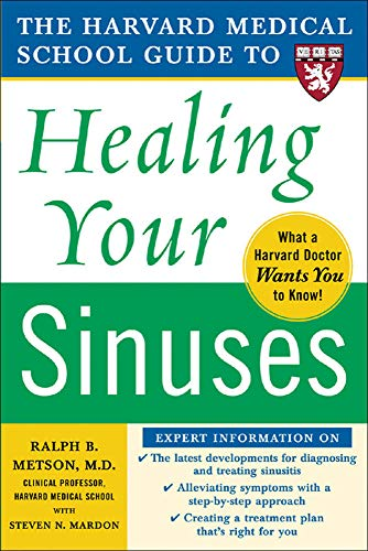 9780071444699: Harvard Medical School Guide to Healing Your Sinuses (Harvard Medical School Guides)