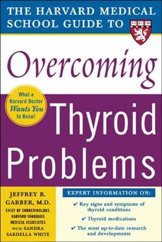 9780071444712: Harvard Medical School Guide to Overcoming Thyroid Problems (Harvard Medical School Guides)
