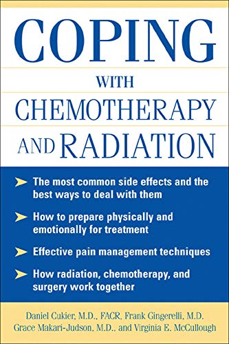 9780071444729: Coping With Chemotherapy and Radiation Therapy: Everything You Need to Know