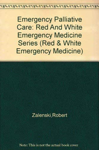 9780071444774: Emergency Palliative Care: Red And White Emergency Medicine Series