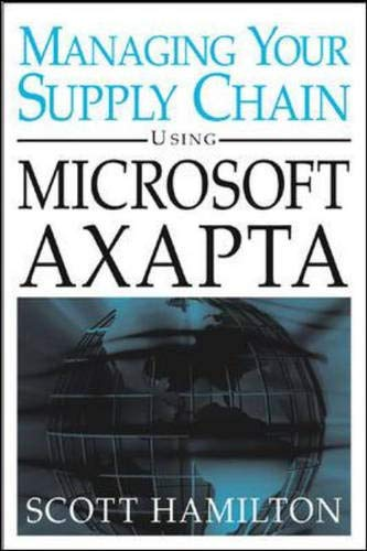 9780071444859: Managing Your Supply Chain Using Microsoft Axapta