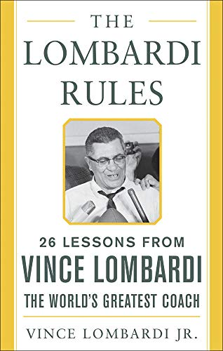 9780071444897: The Lombardi Rules: 25 Lessons from Vince Lombardi - the World's Greatest Coach (Mighty Managers Series)
