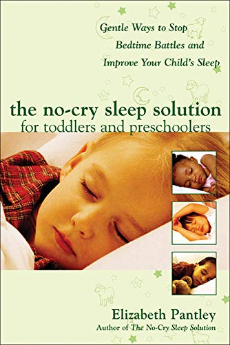 9780071444910: The No-Cry Sleep Solution for Toddlers and Preschoolers: Gentle Ways to Stop Bedtime Battles and Improve Your Child's Sleep (Pantley)