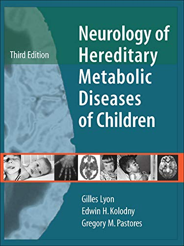Neurology of Hereditary Metabolic Disease of Children: Lyon, Gilles; Kolodny, Edwin; Pastores, ...