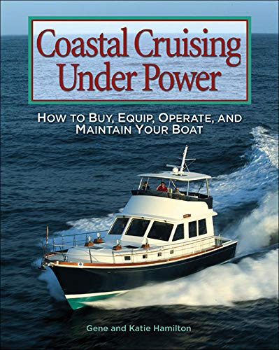 9780071445146: Coastal Cruising Under Power: How to Buy, Equip, Operate, and Maintain Your Boat