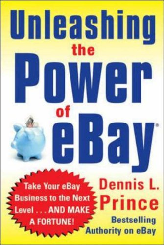 9780071445184: Unleashing the Power of Ebay: New Ways to Take Your Business or Online Auction to the Top