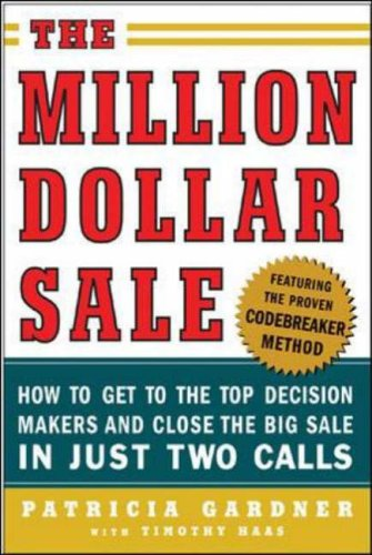 9780071445191: The Million Dollar Sale: How to Get to the Top Decision Makers and Close the Big Sale