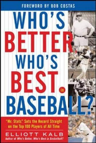 Who's Better, Who's Best in Baseball? (0071445382) by Elliott Kalb