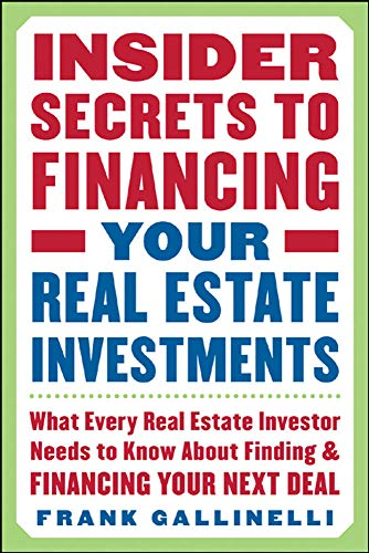 9780071445436: Insider Secrets to Financing Your Real Estate Investments: What Every Real Estate Investor Needs to Know About Finding and Financing Your Next Deal