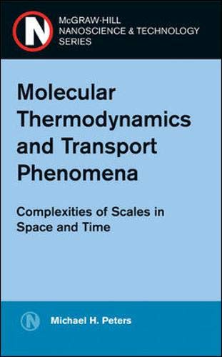 9780071445610: Molecular Thermodynamics and Transport Phenomena: Complexities of Scales in Space and Time