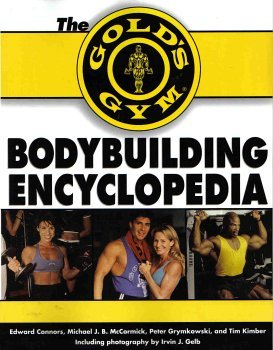 9780071445672: The Gold's Gym Encyclopedia of Bodybuilding