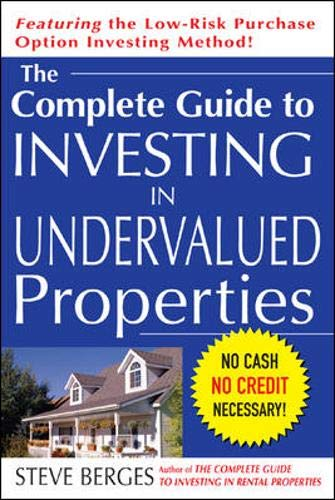 9780071445801: The Complete Guide to Investing in Undervalued Properties