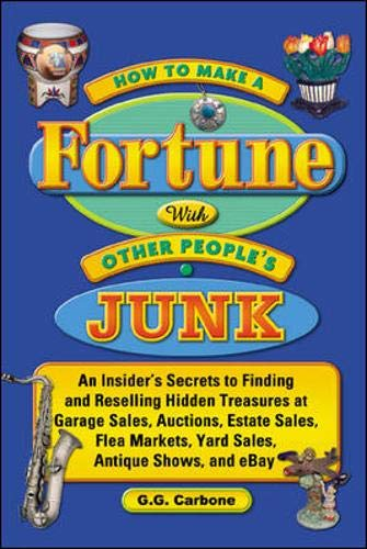 9780071446426: How to Make a Fortune with Other People's Junk
