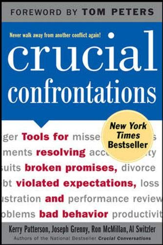 9780071446525: Crucial Confrontations: Tools for Resolving Broken Promises, Violated Expectations, and Bad Behavior