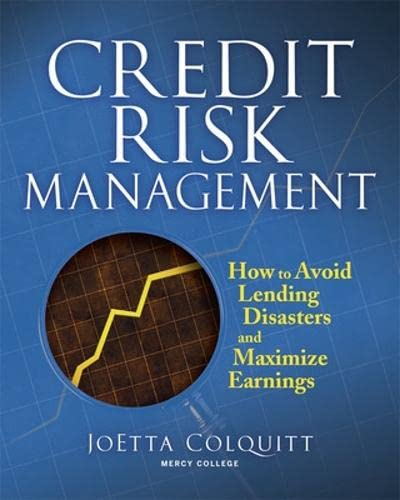 9780071446600: Credit Risk Management: How to Avoid Lending Disasters and Maximize Earnings