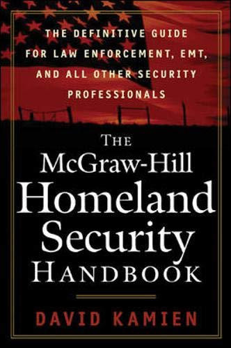 9780071446655: The McGraw-Hill Homeland Security Handbook: The Definitive Guide for Law Enforcement, EMT, and all other Security Professionals