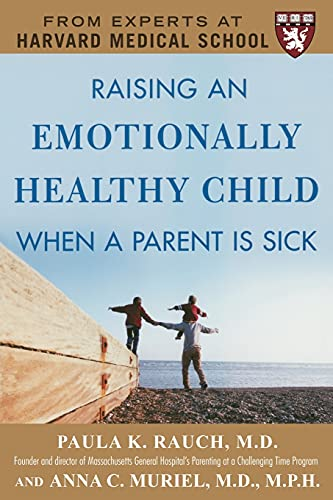9780071446815: Raising an Emotionally Healthy Child When a Parent is Sick (A Harvard Medical School Book)