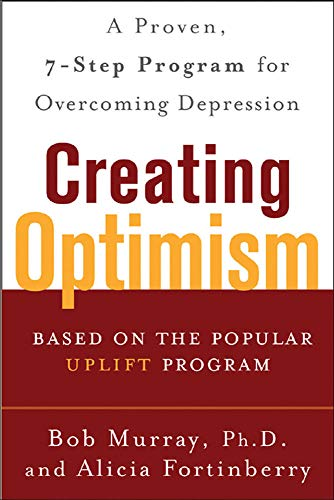 9780071446839: Creating Optimism: A Proven Seven-step Program for Overcoming Depression