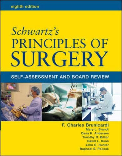 Schwartz' Principles of Surgery: Self-Assessment and Board: F. Brunicardi; Dana
