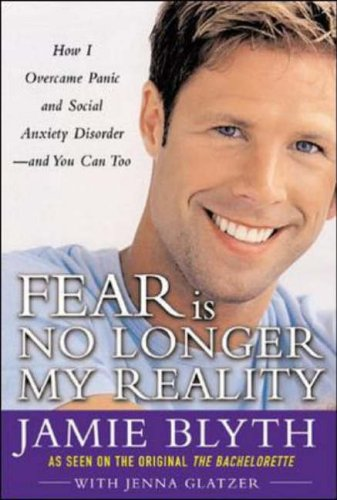 9780071447294: Fear Is No Longer My Reality: How I Overcame Panic and Social Anxiety Disorder and You Can Too