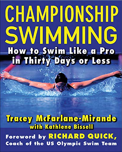9780071447300: Championship Swimming: How to Improve Your Technique and Swim Faster in 30 Days or Less