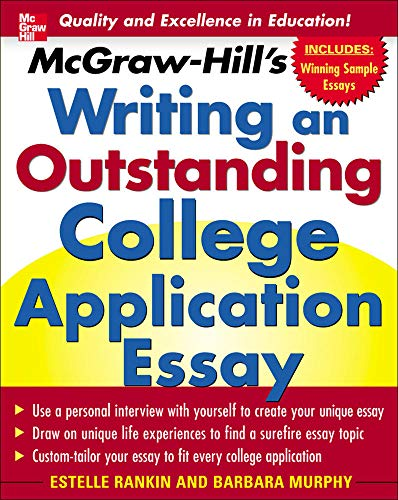 9780071448130: McGraw-Hill's Writing an Outstanding College Application Essay: A Unique Guide to Writing an Application Essay That Will Get You into the College of Your Dreams