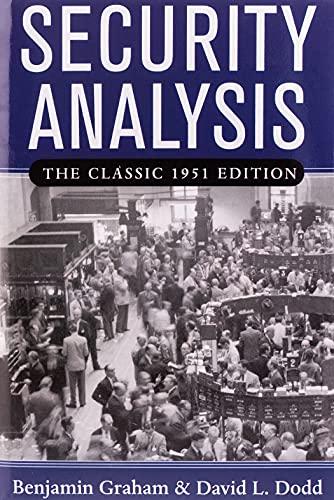 Security Analysis: The Classic 1951 Edition: Graham, Benjamin