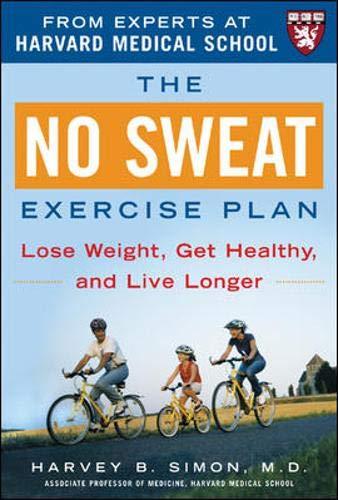9780071448321: The No Sweat Exercise Plan (A Harvard Medical School Book)