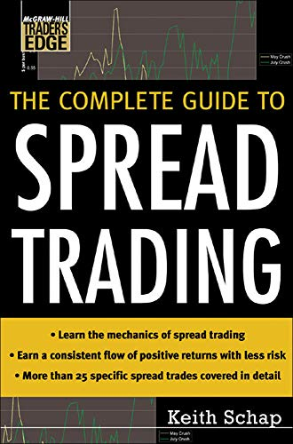 9780071448444: The Complete Guide to Spread Trading (McGraw-Hill Trader's Edge Series)