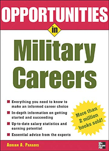 Opportunities in Military Careers, revised edition (Opportunities: Paradis, Adrian