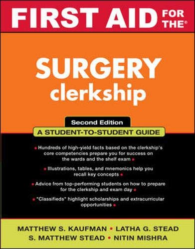 First Aid for the Surgery Clerkship, Second Edition: Latha Ganti Stead,Matthew S. Kaufman