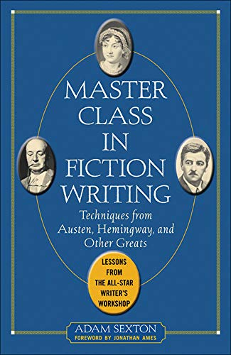9780071448772: Master Class in Fiction Writing: Techniques from Austen, Hemingway, and Other Greats
