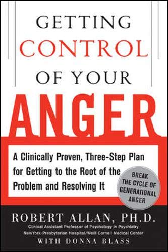 9780071448840: Getting Control of Your Anger: A Clinically-Proven, 3-Step Program for Getting to the Root of the Problem and Resolving It