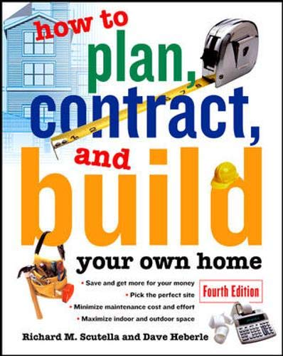 9780071448857: How to Plan, Contract and Build Your Own Home (How to Plan, Contract & Build Your Own Home)