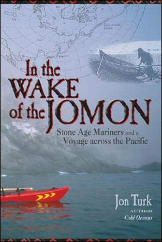 9780071449021: In the Wake of the Jomon: Stone Age Mariners and a Voyage Across the Pacific