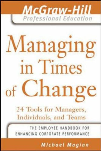 9780071449113: Managing in Times of Change: 24 Tools for Managers, Individuals, and Teams (The McGraw-Hill Professional Education Series)