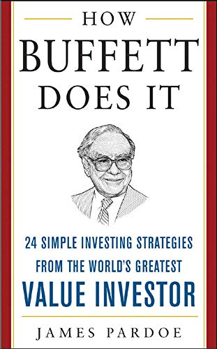 9780071449120: How Buffett Does It: 24 Simple Investing Strategies from the World's Greatest Value Investor (Mighty Managers Series)