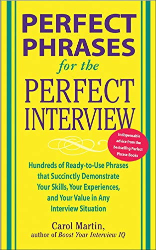 9780071449823: Perfect Phrases for the Perfect Interview: Hundreds of Ready-to-Use Phrases That Succinctly Demonstrate Your Skills, Your Experience and Your Value in Any Interview Situation