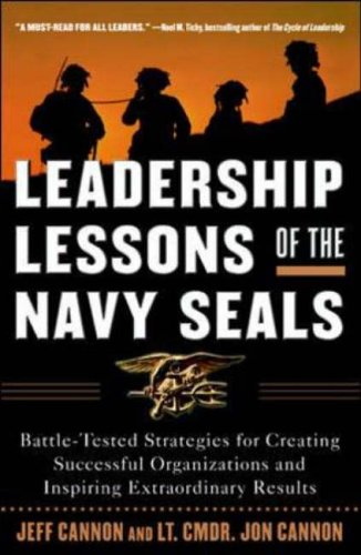 9780071450133: Leadership Lessons of the Navy SEALS: Battle-Tested Strategies for Creating Successful Organizations and Inspiring Extraordinary Results