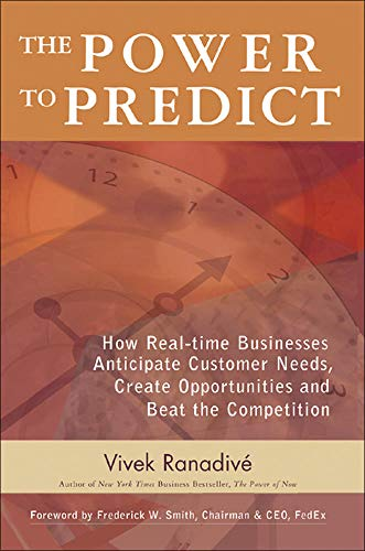 9780071450140: The Power to Predict: How Real Time Businesses Anticipate Customer Needs, Create Opportunities, and Beat the Competition