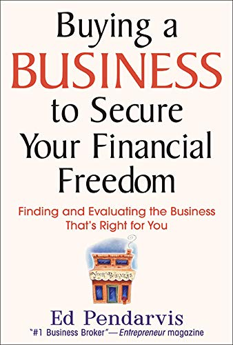 9780071450867: Buying a Business to Secure Your Financial Freedom: Finding and Evaluating the Business That's Right For You