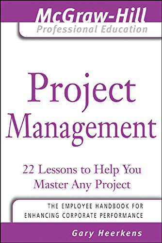9780071450874: Project Management: 24 Lessons to Help You Master Any Project (McGraw-Hill Professional Education Series)