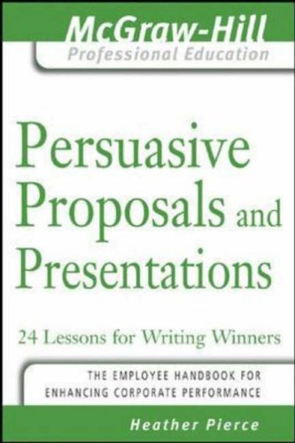 9780071450898: Persuasive Proposals and Presentations: 24 Lessons for Writing Winners (McGraw-Hill Professional Education Series)