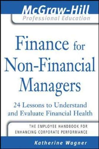 9780071450904: Finance for Nonfinancial Managers: 24 Lessons to Understand and Evaluate Financial Health (The McGraw-Hill Professional Education Series)