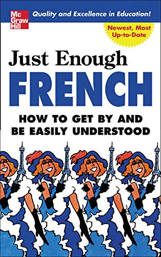 9780071451390: Just Enough French (Just Enough Phrasebook Series)